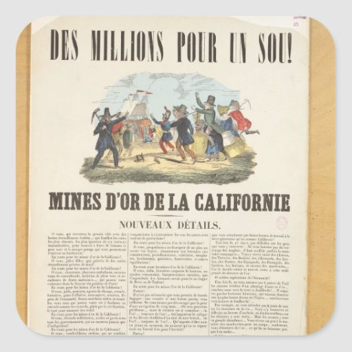 Poster advertising the gold mines in California Square Stickers