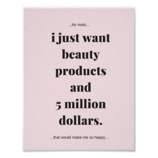 Poster, Beauty Products And 5 Million Dollars Poster