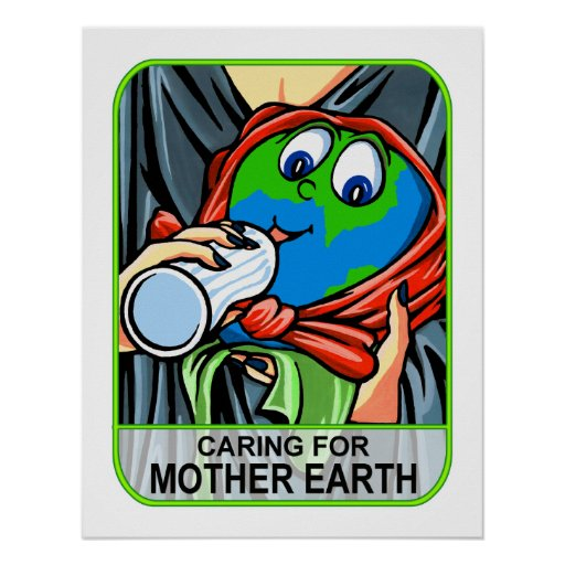 Poster:  Caring for Mother Earth Poster