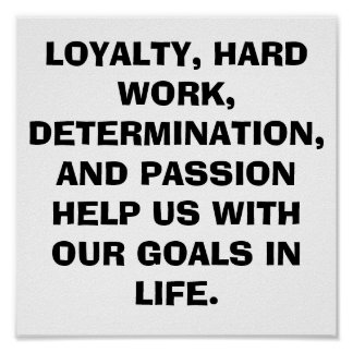 POSTER...LOYALTY, HARD WORK POSTER