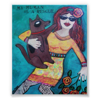 POSTER-MY HUMAN IS A RESCUE POSTER