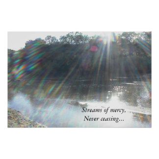 Poster: Streams of mercy never ceasing.
