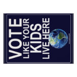 Poster - Vote Like Your Kids Live Here