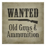 Poster: Wanted - Old Guns & Ammunition Poster
