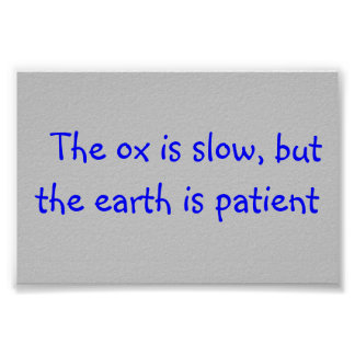 "poster with slogan ""The ox is slow, but the earth."