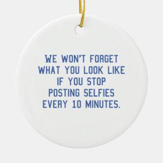 Posting Selfies Every 10 Minutes Round Ceramic Decoration