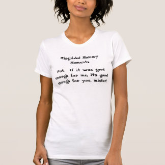 Pot - a Misguided Mommy Moments shirt