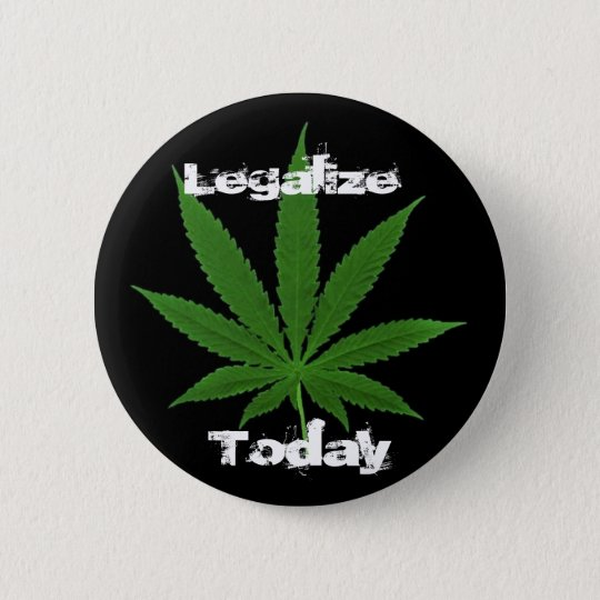 pot leaf black bground, Legalise , Today 6 Cm Round Badge