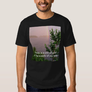Pot of gold in the middle of the lake tee shirt