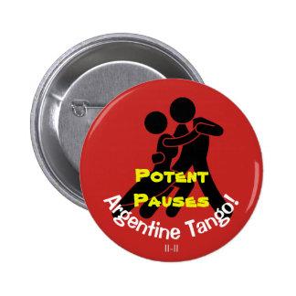 Potent Pauses! Argentine Tango 6 Cm Round Badge