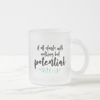 Potential Quote Frosted Glass Coffee Mug