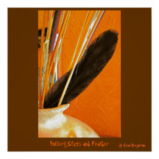 Pottery,Sticks and Feather, by Susan Bergstrom Poster