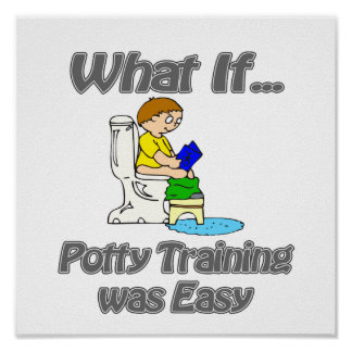 Potty Training was Easy Print