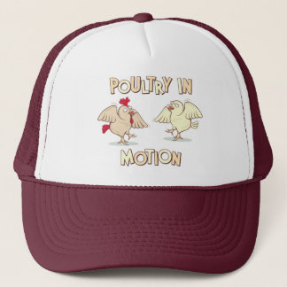Poultry in Motion Trucker Hat