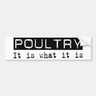 Poultry It Is Bumper Stickers