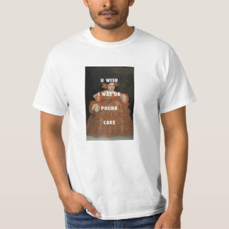 Pound Cake Wish T-Shirt
