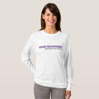 Pound The Pavement Long Sleeve Women's T T-Shirt