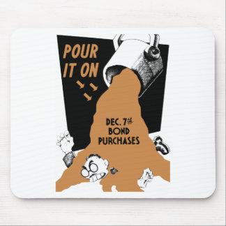 Pour It On Dec. 7th Bond Purchases -- WW2 Mouse Pad