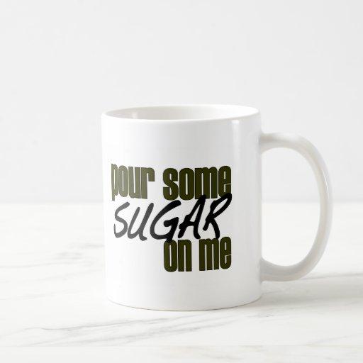 Pour Some Sugar On Me Basic White Mug