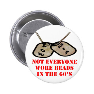POW-MIA Not Everyone Wore Beads In The 60's 6 Cm Round Badge