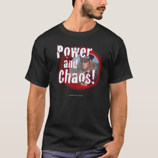 Power and Chaos T-Shirt