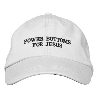 Power Bottoms for Jesus Embroidered Hat