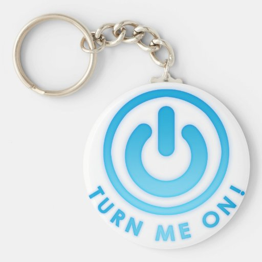 Power Button - Turn Me on Key Chains