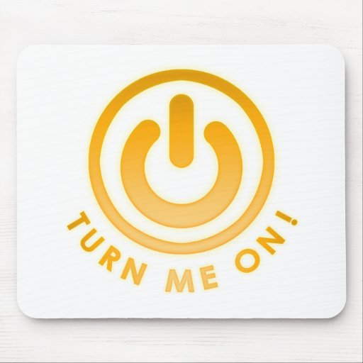 Power Button - Turn Me on Mouse Pads