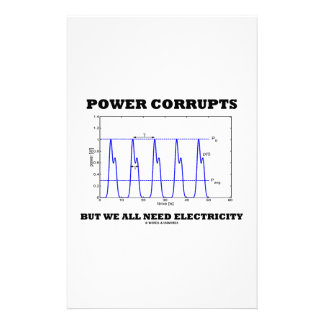 Power Corrupts But We All Need Electricity Graph Customized Stationery