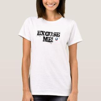 Power Edge Marketing Group, Inc. Excuse Me T Shirt