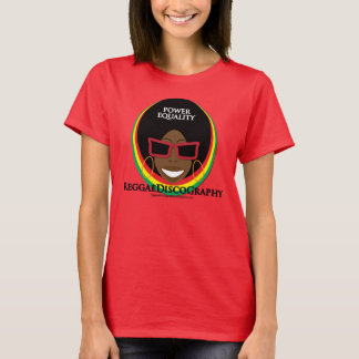 Power, Equality, Reggaediscography! T-Shirt