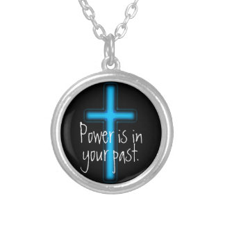 Power is in your past Christian Necklace