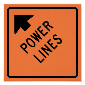 Power Lines Construction Zone Highway Sign Poster