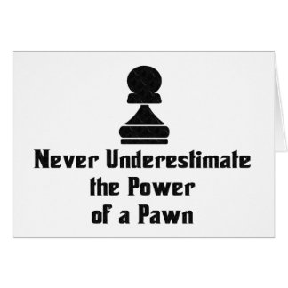 Power of a Pawn Greeting Card