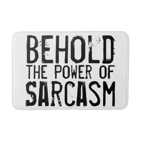 Power of Sarcasm Bath Mat