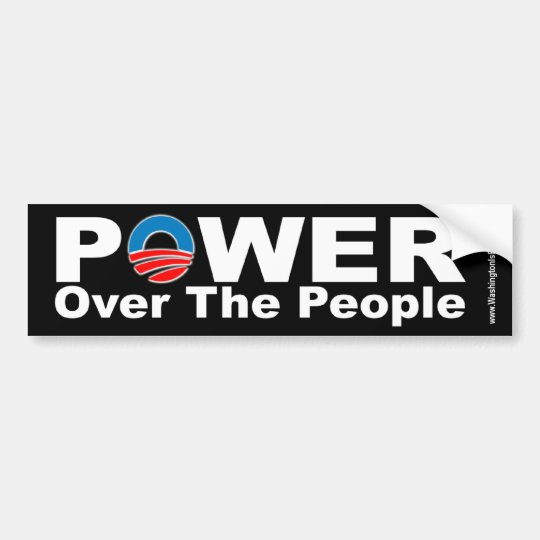 Power Over The People Bumper Sticker