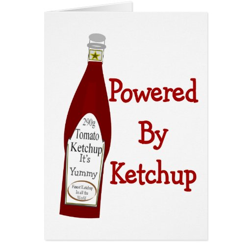 Powered By Ketchup Greeting Cards
