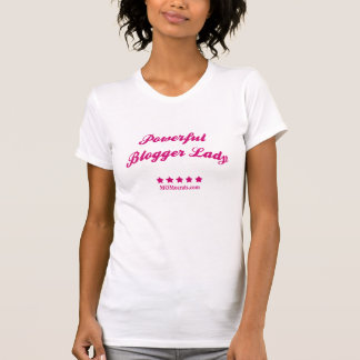 Powerful Blogger Lady T-Shirt