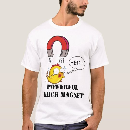 Powerful Chick Magnet T-Shirt