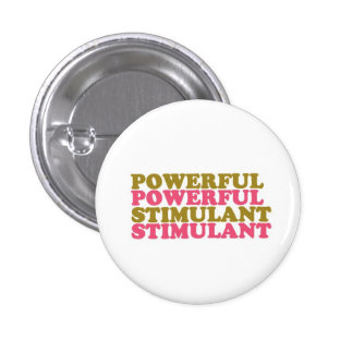 POWERFUL STIMULANT - words U relate to  LOWPRICES 3 Cm Round Badge