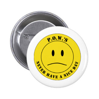 POW's Never Have A Nice Day Buttons
