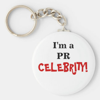 PR Celebrity! - Famous Public Relations Coworker Basic Round Button Key Ring