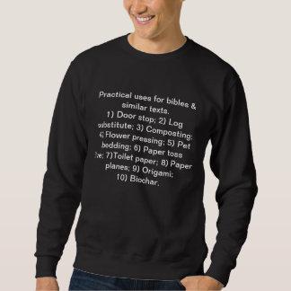 Practical uses for bibles etc. sweatshirt