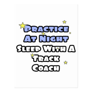 Practice At Night...Sleep With a Track Coach Postcard