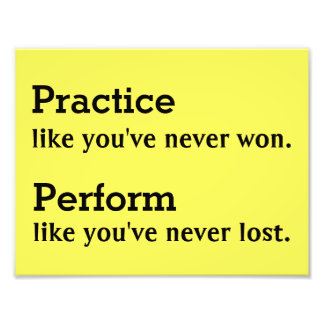 """Practice like you've never won 11""""x8.5"""" Poster"""