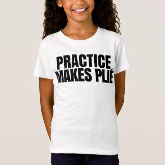 Practice Makes Plie T-Shirt