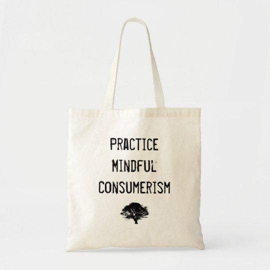 Practice Mindful Consumerism Tote Bag