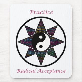 Practice Radical Acceptance Mousepad