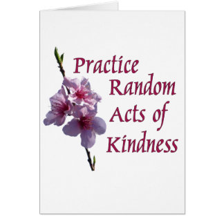 Practice Random Acts of Kindness Card