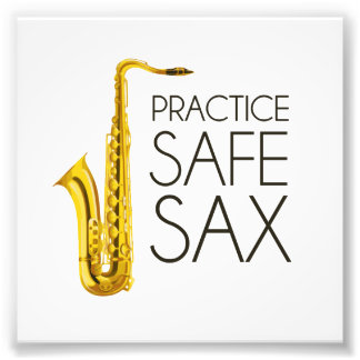 Practice Safe Sax Photo Print